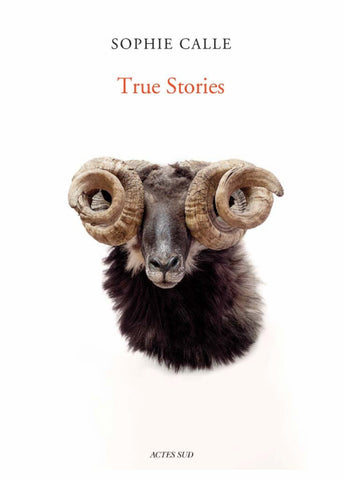 Sophie Calle - True Stories