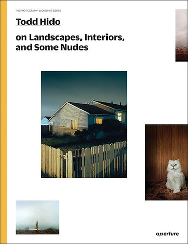 TODD HIDO ON LANDSCAPES, INTERIORS, AND THE NUDE (SIGNED)