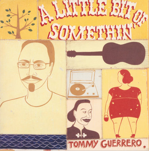 Tommy Guerrero: Little Bit of Somethin
