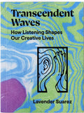 Transcendent Waves // How Listening Shapes Our Creative Lives