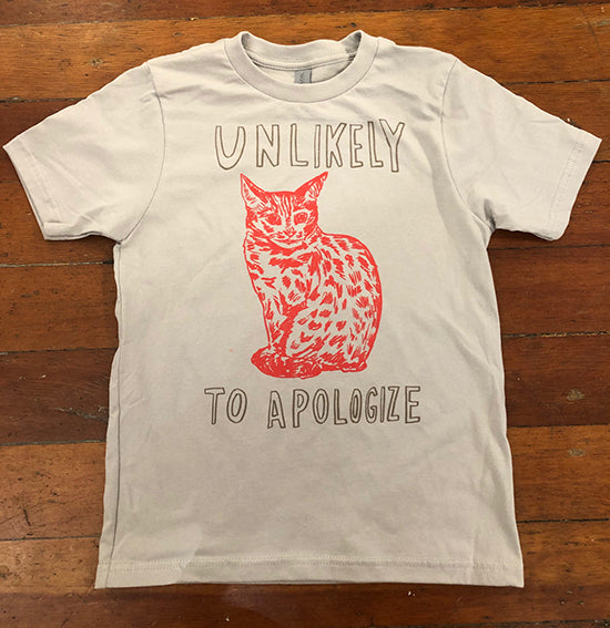 Unlikely to Apologize Kids Tee