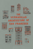 The Vernacular Architecture of San Francisco Print