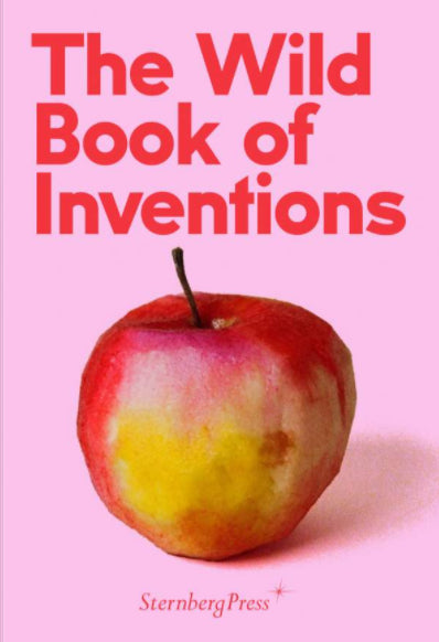 The Wild Book of Inventions - Sternberg Press