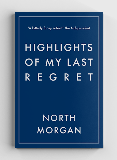 Highlights of My Last Regret by North Morgan