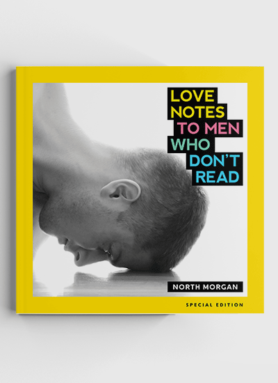 Love Notes to Men Who Don't Read by North Morgan (Special Edition)
