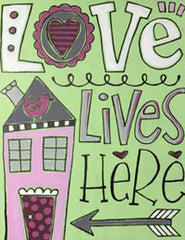 Love Lives Here Canvas Class