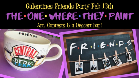 "Galentines ""Friends"" Party"