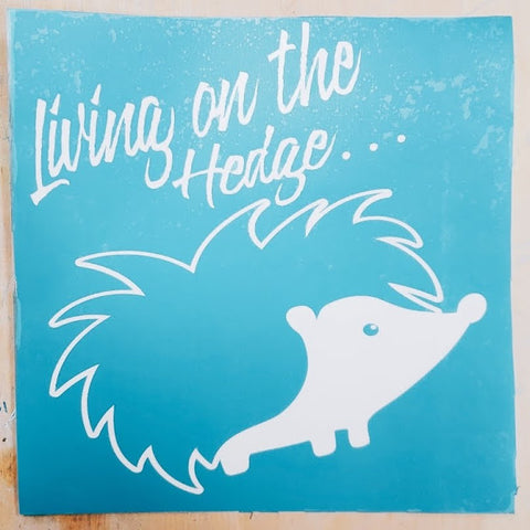 Living on the Hedge (hog) Vinyl Cut Out