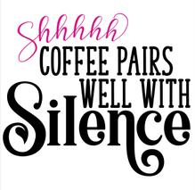 Shhh Coffee Silence Vinyl Cut Out