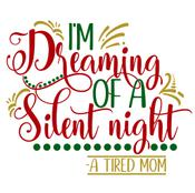 Silent Night Tired Mom Vinyl Cut Out