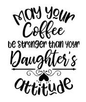 Coffee Stronger Then Daughter Wood Art