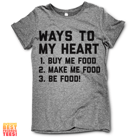 Ways To My Heart on a super comfortable Shirts for sale at Awesome Best Friends' Tees