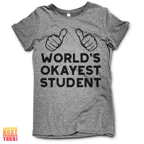 (Sale) World's Okayest Student on a super comfortable Shirts for sale at Awesome Best Friends' Tees