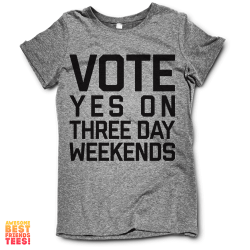 Vote Yes On Three Day Weekends