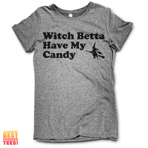 Witch Betta Have My Candy