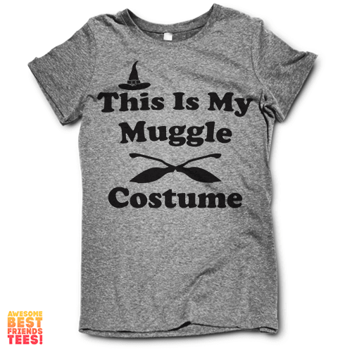 This Is My Muggle Costume on a super comfortable Shirts for sale at Awesome Best Friends' Tees