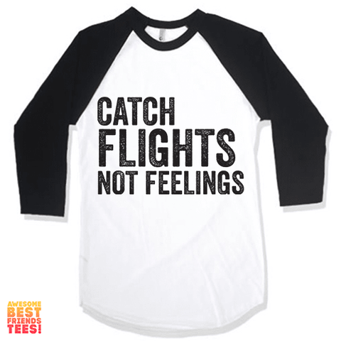 Catch Flights Not Feelings