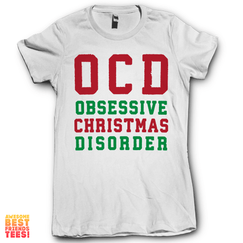 (Sale) OCD Obsessive Christmas Disorder on a super comfortable Shirts for sale at Awesome Best Friends' Tees