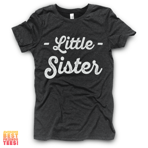 Little Sister | Vintage Black on a super comfortable Shirts for sale at Awesome Best Friends' Tees