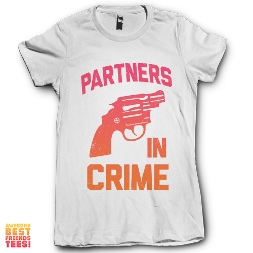 Partners In Crime Right on a super comfy Shirts at Awesome Best Friends' Tees!