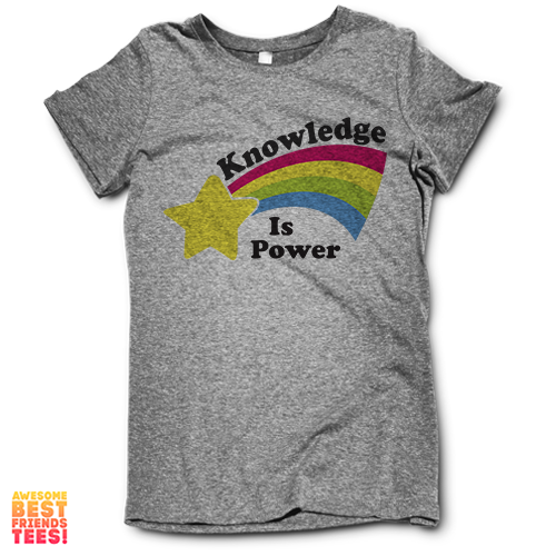 Knowledge Is Power on a super comfortable Shirts for sale at Awesome Best Friends' Tees