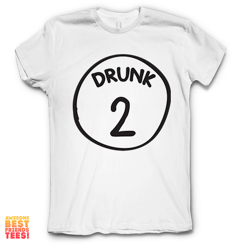 Drunk 2 on a super comfy Shirts at Awesome Best Friends' Tees!