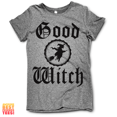 Good Witch on a super comfortable Shirts for sale at Awesome Best Friends' Tees