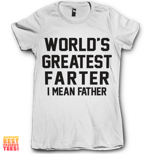 World's Best Dad on a super comfortable Shirts for sale at Awesome Best Friends' Tees