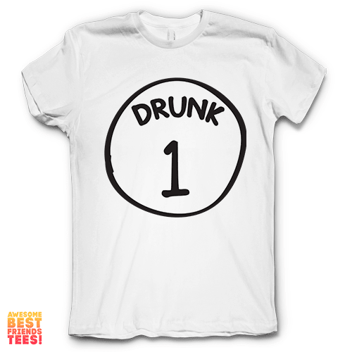Drunk 1 on a super comfy Shirts at Awesome Best Friends' Tees!
