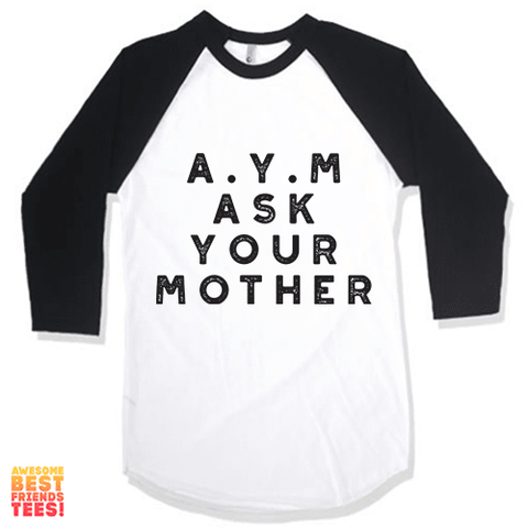 A.Y.M Ask Your Mother