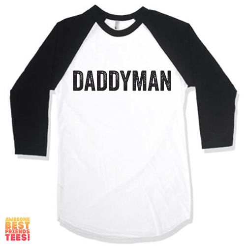 Daddyman on a super comfortable Shirts for sale at Awesome Best Friends' Tees