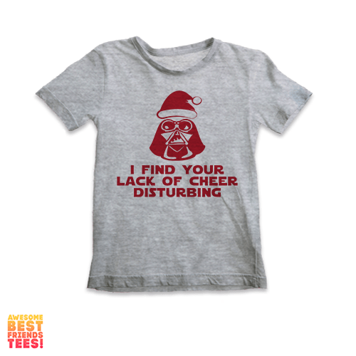 I Find Your Lack Of Cheer Disturbing | Kids' Tee on a super comfortable Shirts for sale at Awesome Best Friends' Tees