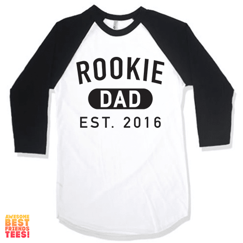 Rookie Dad (Established 2016) on a super comfortable Shirts for sale at Awesome Best Friends' Tees