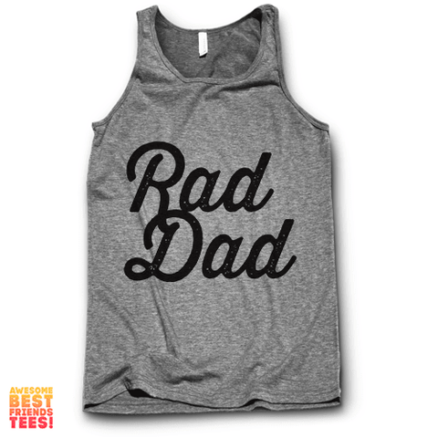 Rad Dad on a super comfy Tanks at Awesome Best Friends' Tees!