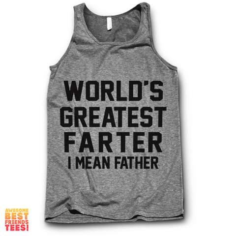 World's Greatest Farter (I Mean Father) on a super comfy Tanks at Awesome Best Friends' Tees!