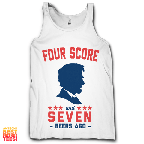 Four Score and Seven Beers Ago on a super comfortable Tanks for sale at Awesome Best Friends' Tees