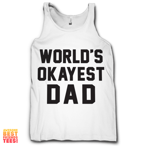 World's Okayest Dad on a super comfy Tanks at Awesome Best Friends' Tees!