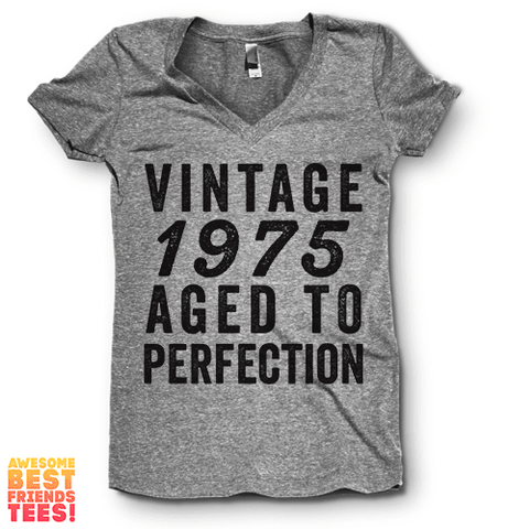 Vintage 1975 Aged To Perfection on a super comfortable Shirts for sale at Awesome Best Friends' Tees