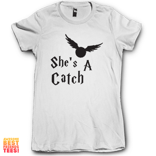 She's A Catch on a super comfortable Shirts for sale at Awesome Best Friends' Tees