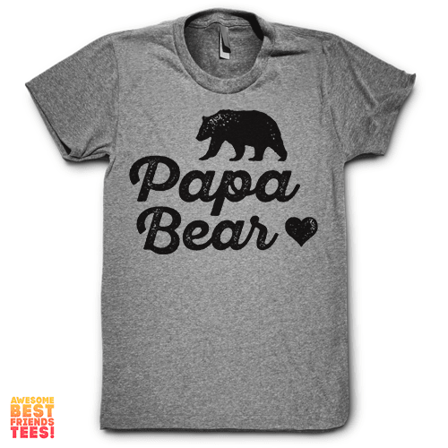 Papa Bear on a super comfortable Shirts for sale at Awesome Best Friends' Tees