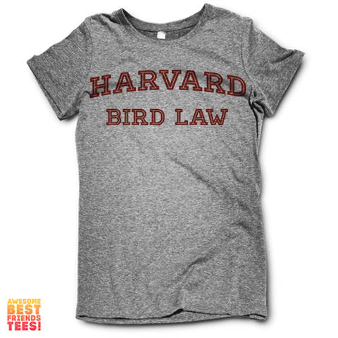 Harvard Bird Law on a super comfortable Shirts for sale at Awesome Best Friends' Tees