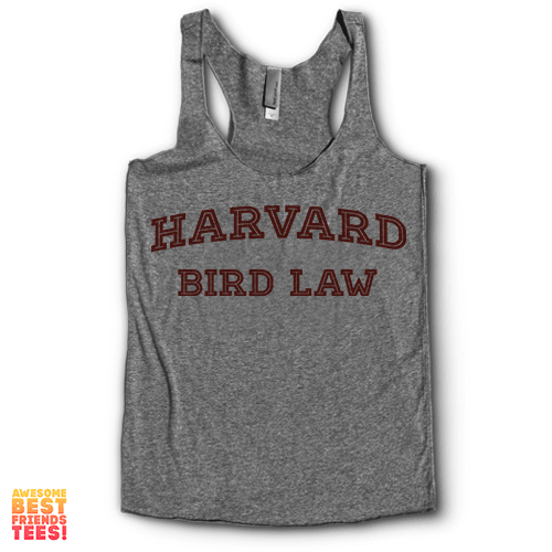 Harvard Bird Law | Racerback on a super comfortable Racerback for sale at Awesome Best Friends' Tees