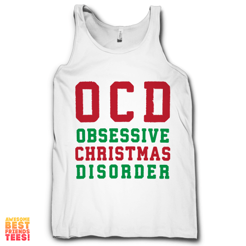 OCD Obsessive Christmas Disorder on a super comfy Tanks at Awesome Best Friends' Tees!