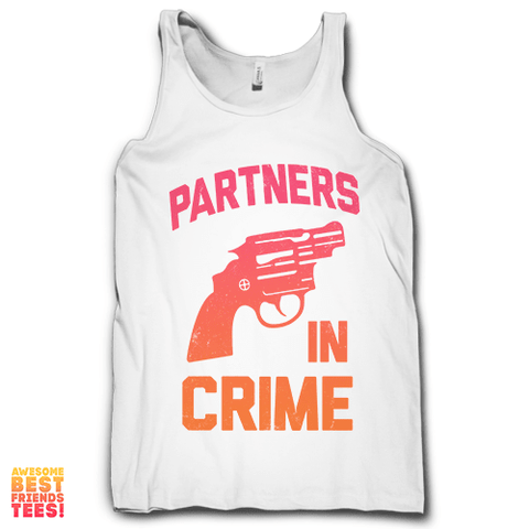 Partners In Crime Right on a super comfy Tanks at Awesome Best Friends' Tees!