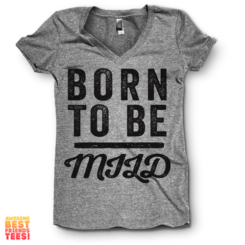 Born To Be Mild | V Neck