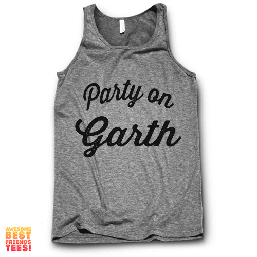 Party On Garth on a super comfortable Tanks for sale at Awesome Best Friends' Tees