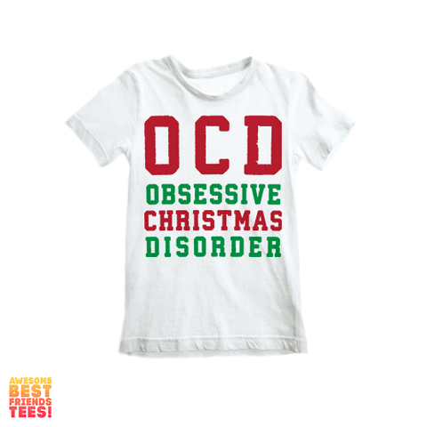 (Sale) OCD Obsessive Christmas Disorder | Kid's on a super comfortable Shirts for sale at Awesome Best Friends' Tees