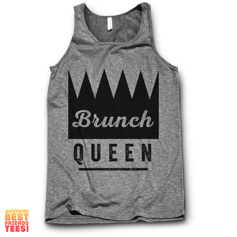 Brunch Queen on a super comfortable Tanks for sale at Awesome Best Friends' Tees