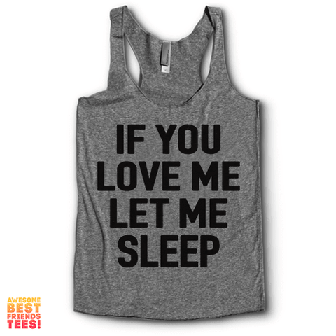 If You Love Me Let Me Sleep | Racerback