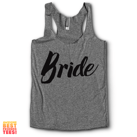 Bride | Racerback on a super comfortable Racerback for sale at Awesome Best Friends' Tees